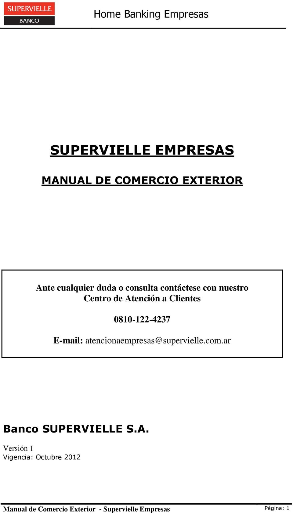 E-mail: atencionaempresas@supervielle.com.ar Banco SUPERVIELLE S.A.