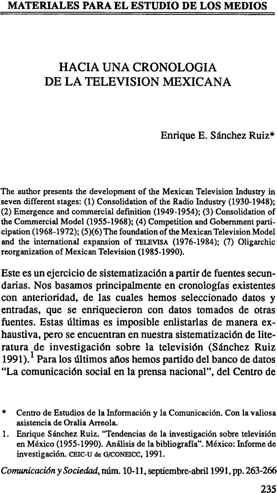 defmition (1949-1954); (3) Consolidation of fue Commercial Model (1955-1968); (4) Competition and Gobernment participation (1968-1972);(5)(6)The foundation afilie Mexican TelevisionModel and fue