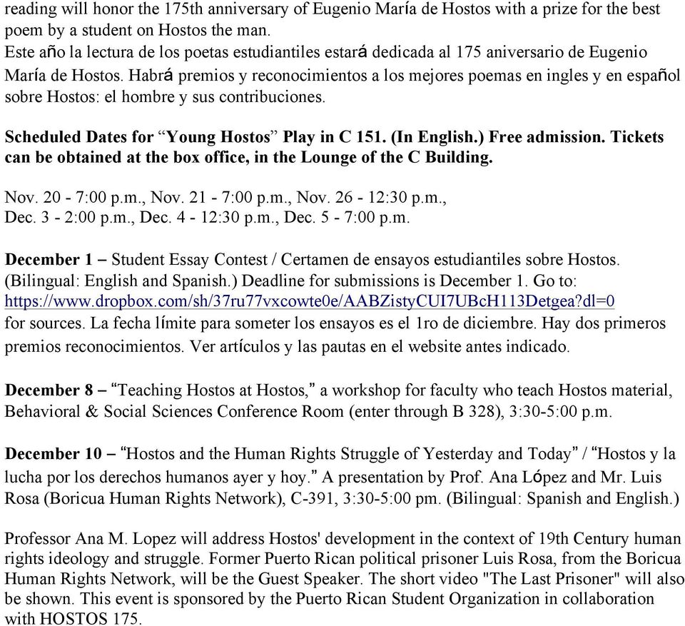 Habrá premios y reconocimientos a los mejores poemas en ingles y en español sobre Hostos: el hombre y sus contribuciones. Scheduled Dates for Young Hostos Play in C 151. (In English.) Free admission.