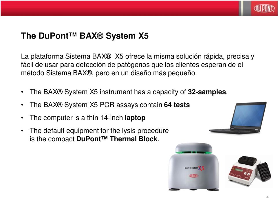 The BAX System X5 instrument has a capacity of 32-samples.