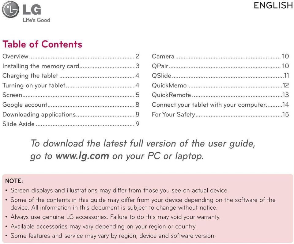 ..15 To download the latest full version of the user guide, go to www.lg.com on your PC or laptop. NOTE: Screen displays and illustrations may differ from those you see on actual device.