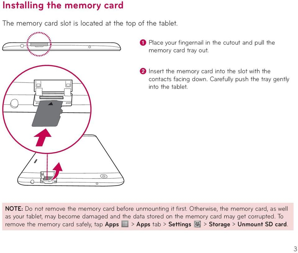 b Insert the memory card into the slot with the contacts facing down. Carefully push the tray gently into the tablet.
