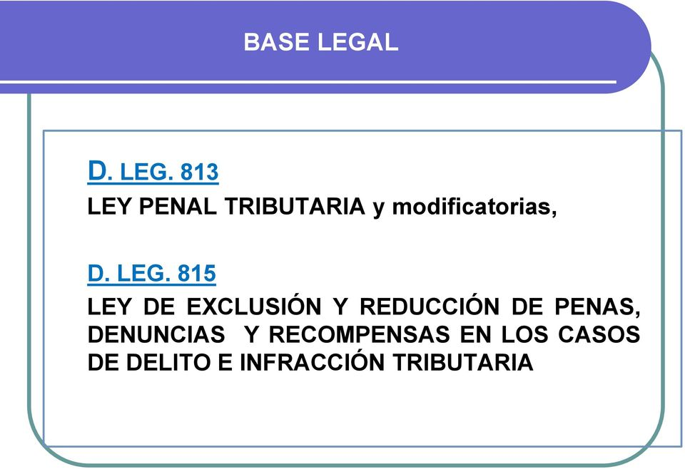813 LEY PENAL TRIBUTARIA y modificatorias, D.