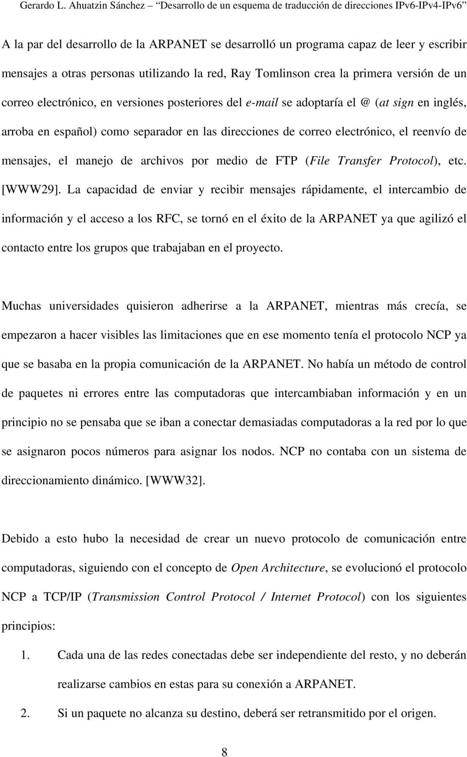 medio de FTP (File Transfer Protocol), etc. [WWW29].