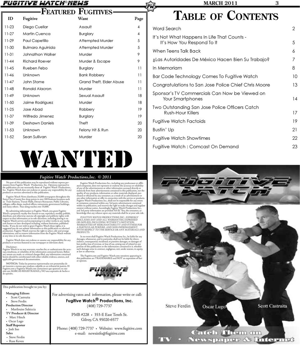 Fugitive Watch does not endorse or assume any responsibility for any products or services advertised in this publication.