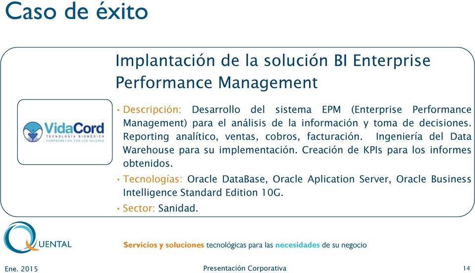 Reporting analítico, ventas, cobros, facturación. Ingeniería del Data Warehouse para su implementación.