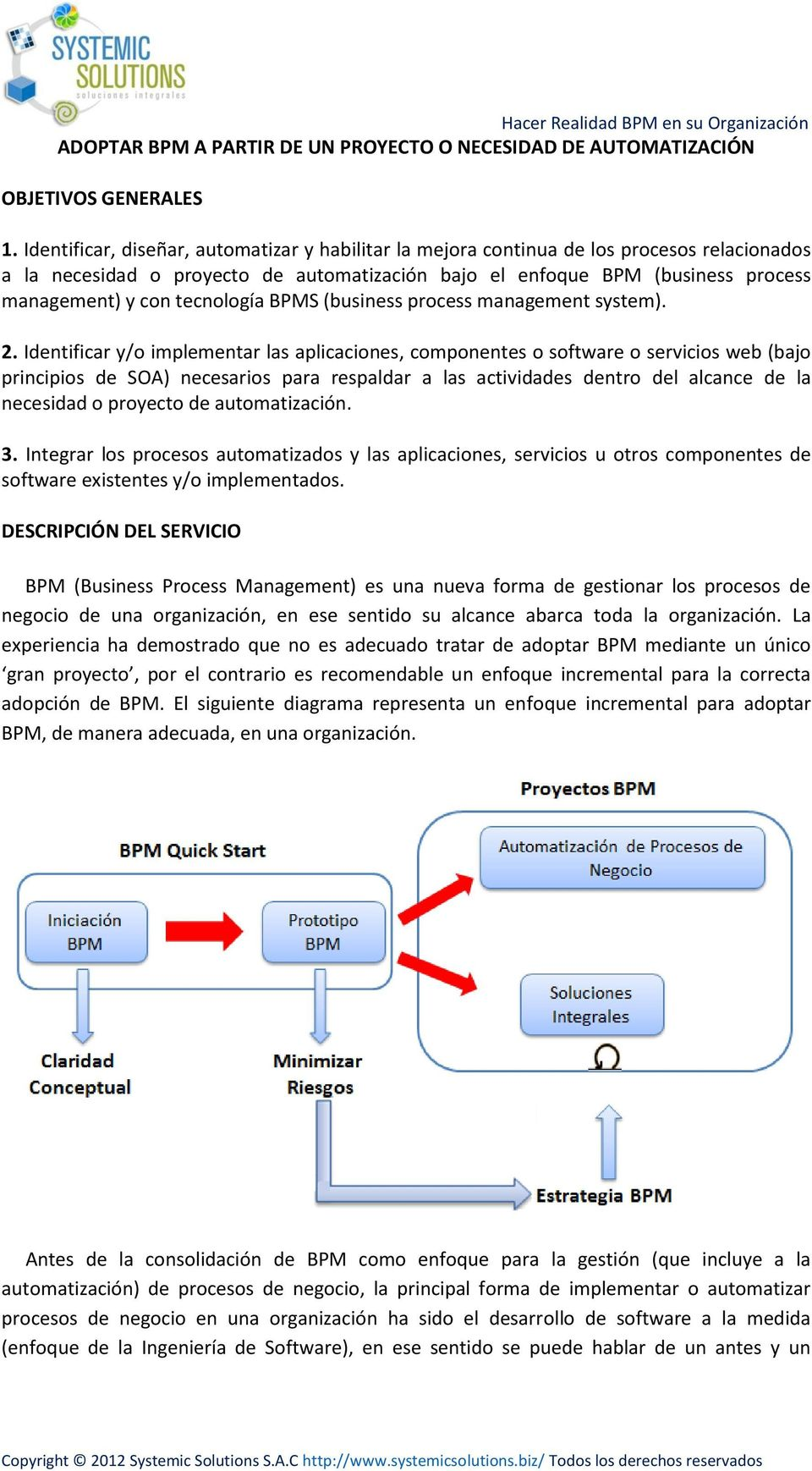tecnología BPMS (business process management system). 2.