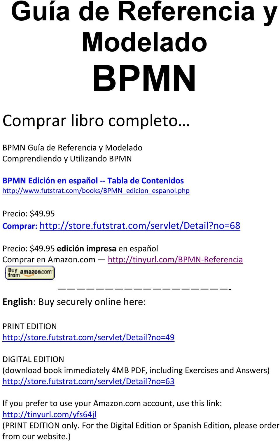 com/bpmn-referencia - English: Buy securely online here: PRINT EDITION http://store.futstrat.com/servlet/detail?