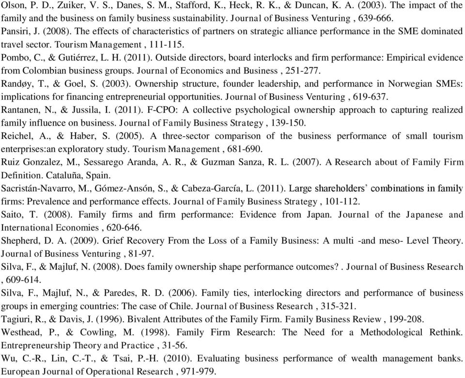 Tourism Management, 111-115. Pombo, C., & Gutiérrez, L. H. (2011). Outside directors, board interlocks and firm performance: Empirical evidence from Colombian business groups.