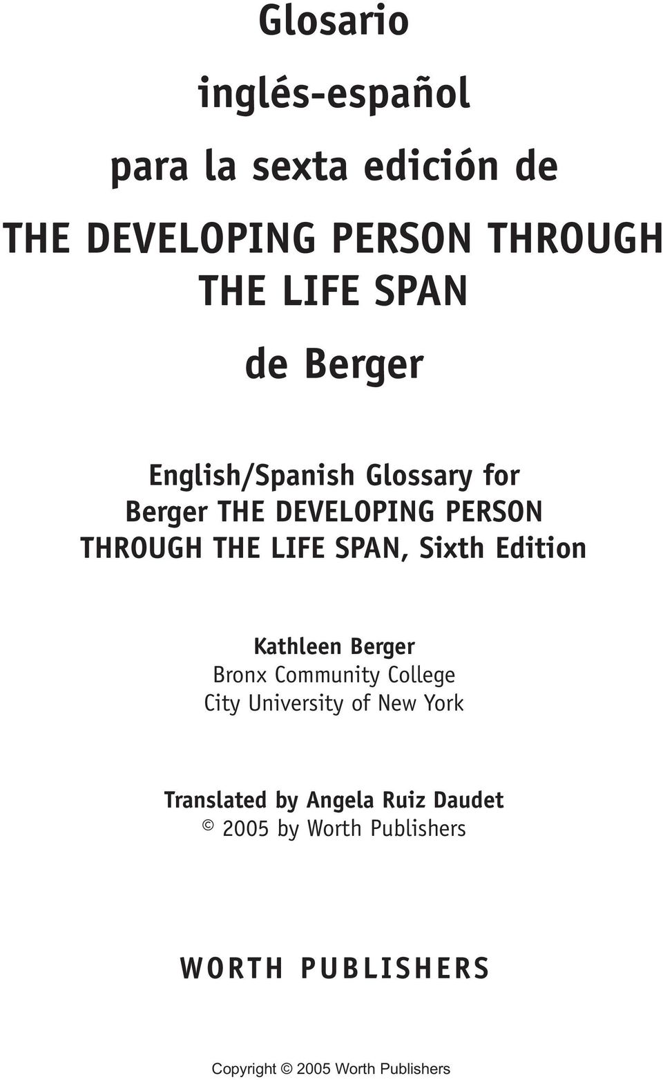 THROUGH THE LIFE SPAN, Sixth Edition Kathleen Berger Bronx Community College City