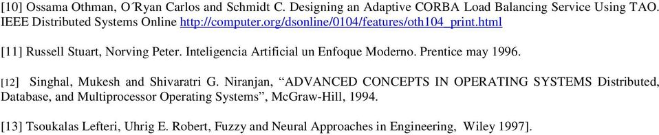 Inteligencia Artificial un Enfoque Moderno. Prentice may 1996. [12] Singhal, Mukesh and Shivaratri G.