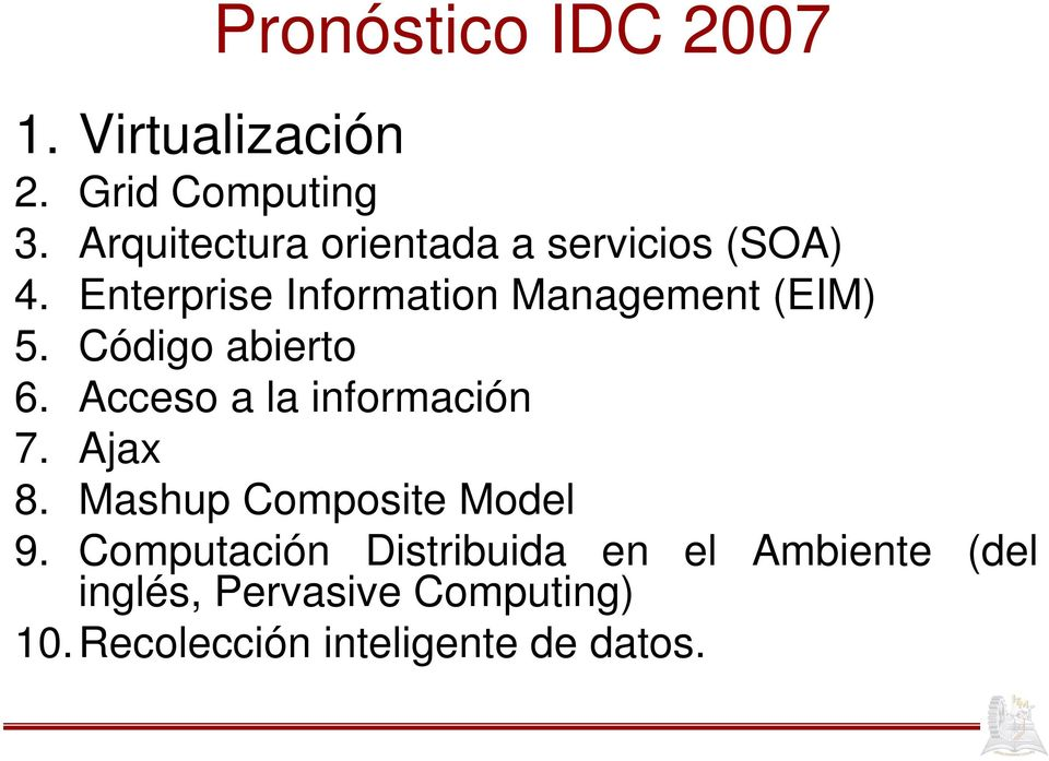 Enterprise Information Management (EIM) 5. Código abierto 6.