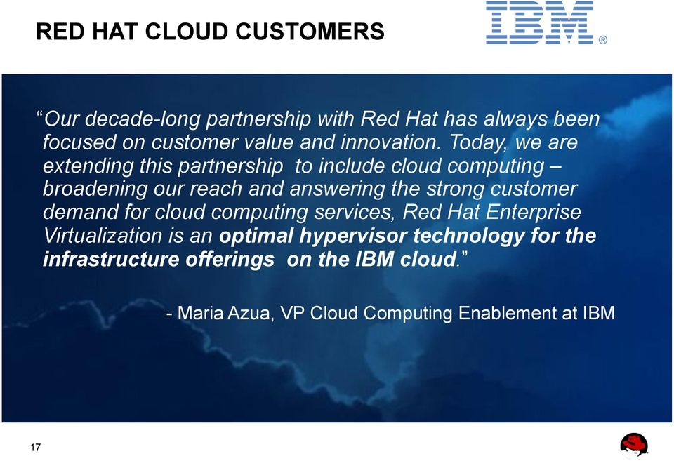 Today, we are extending this partnership to include cloud computing broadening our reach and answering the strong