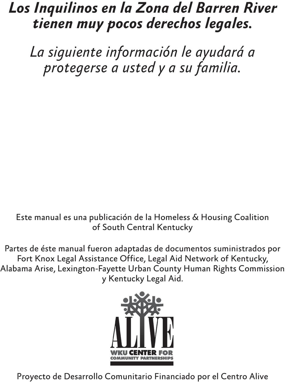 Este manual es una publicación de la Homeless & Housing Coalition of South Central Kentucky Partes de éste manual fueron adaptadas de
