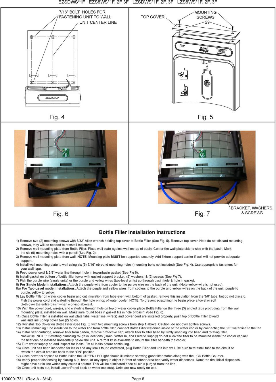 Note do not discard mounting screws, they will be needed to reinstall top cover. ) Remove wall mounting plate from Bottle Filler. Place wall plate against wall on top of basin.