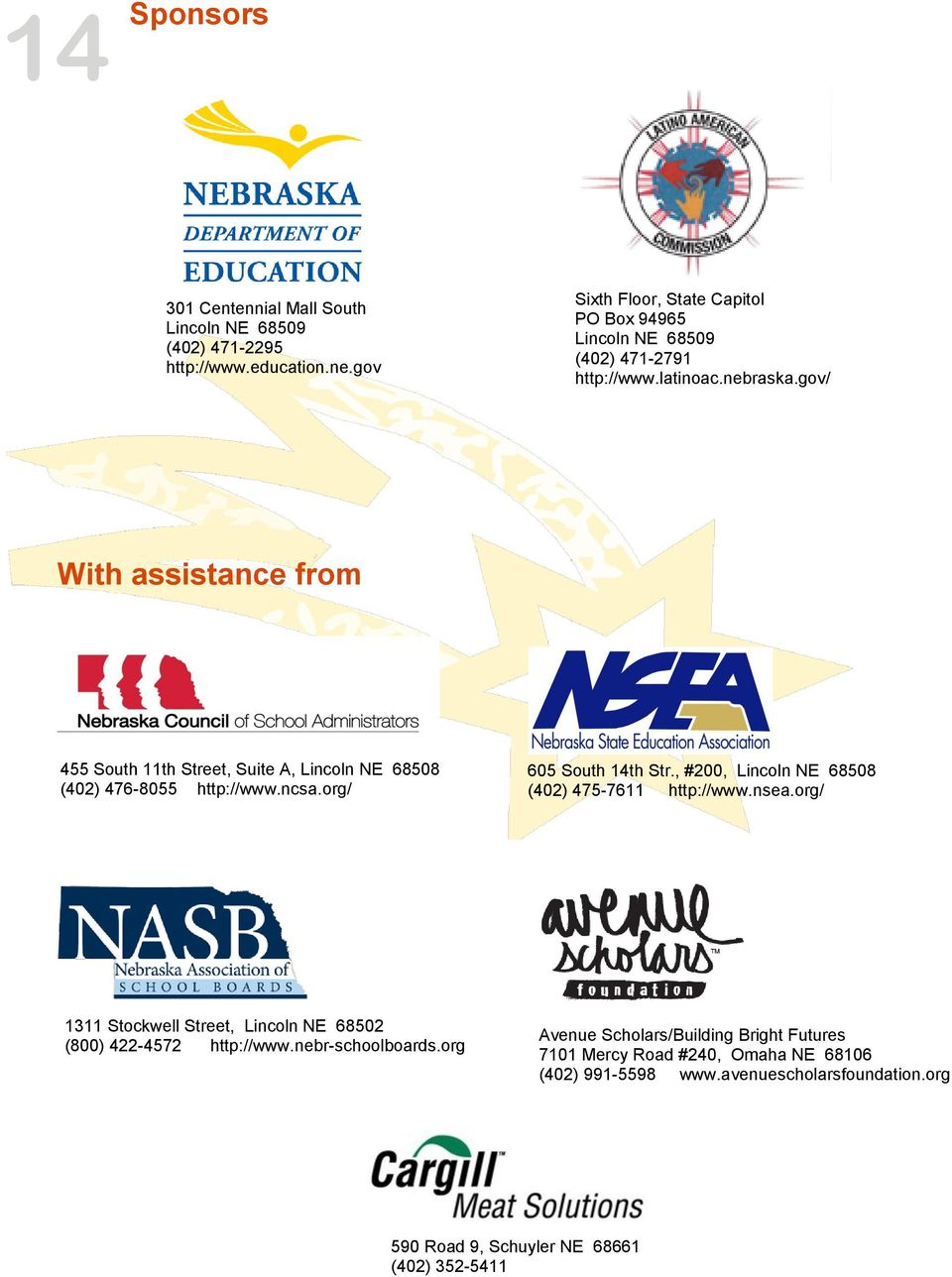 gov/ With assistance from 455 South 11th Street, Suite A, Lincoln NE 68508 (402) 476-8055 http://www.ncsa.org/ 605 South 14th Str.