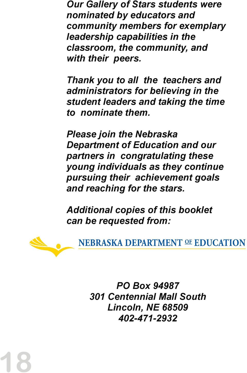 Please join the Nebraska Department of Education and our partners in congratulating these young individuals as they continue pursuing their achievement