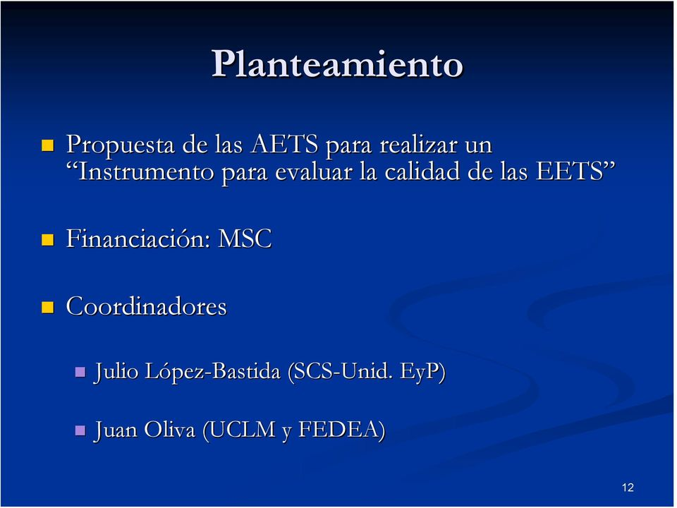 Financiación: : MSC Coordinadores Julio