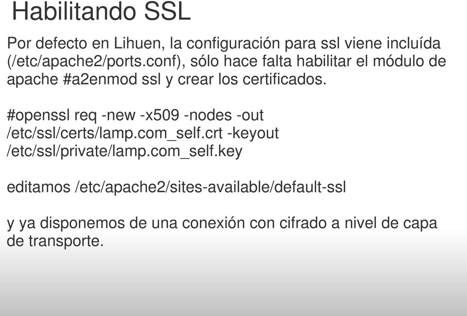 #openssl req new x509 nodes out /etc/ssl/certs/lamp.com_self.