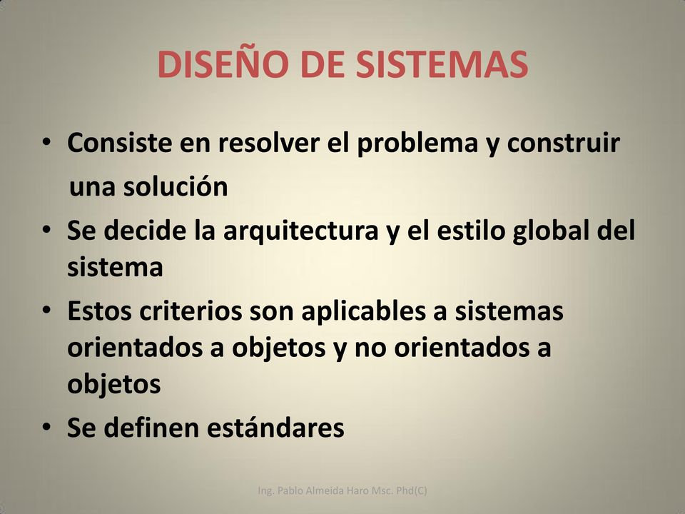 global del sistema Estos criterios son aplicables a sistemas