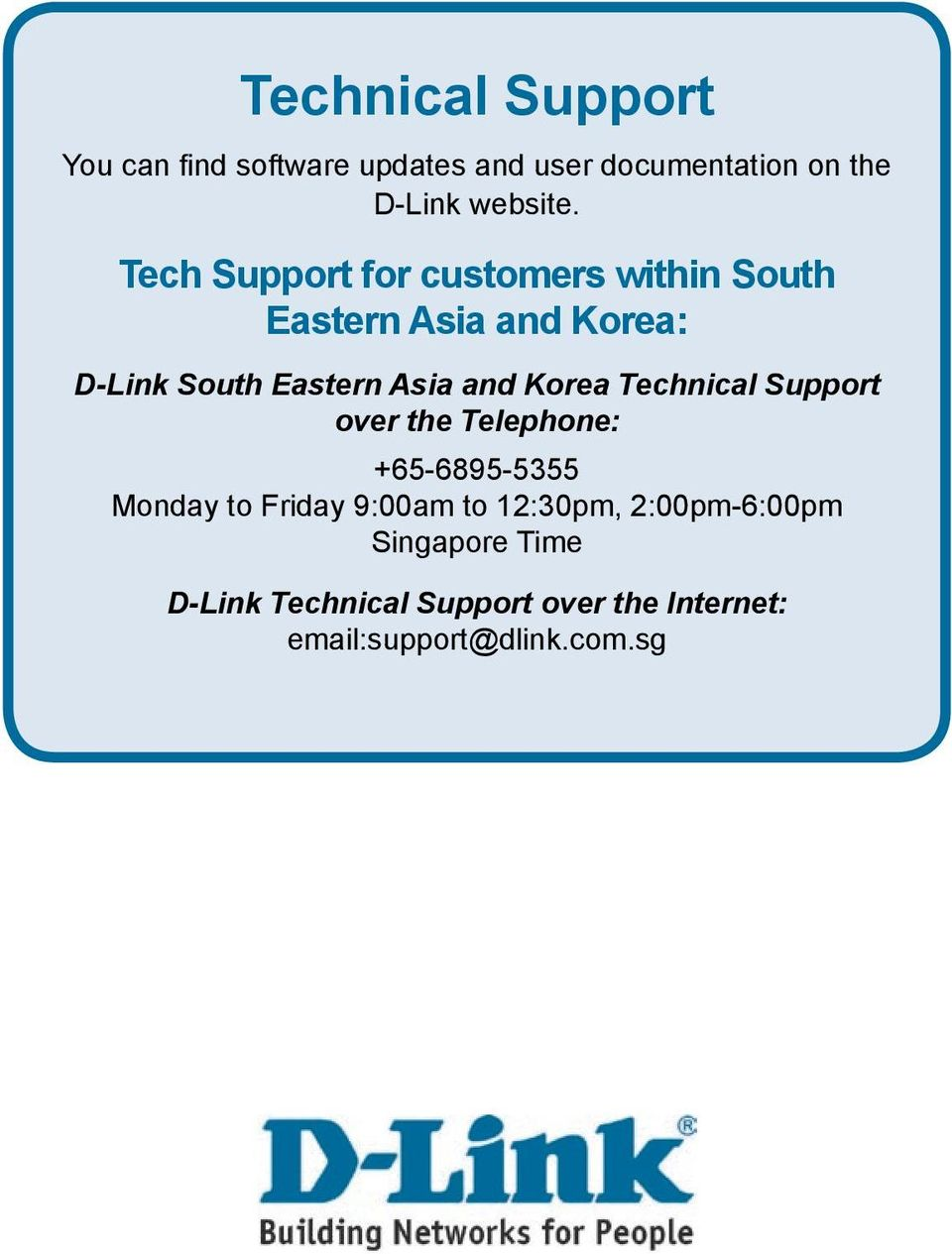 Tech Support for customers within South Eastern Asia and Korea: D-Link South Eastern