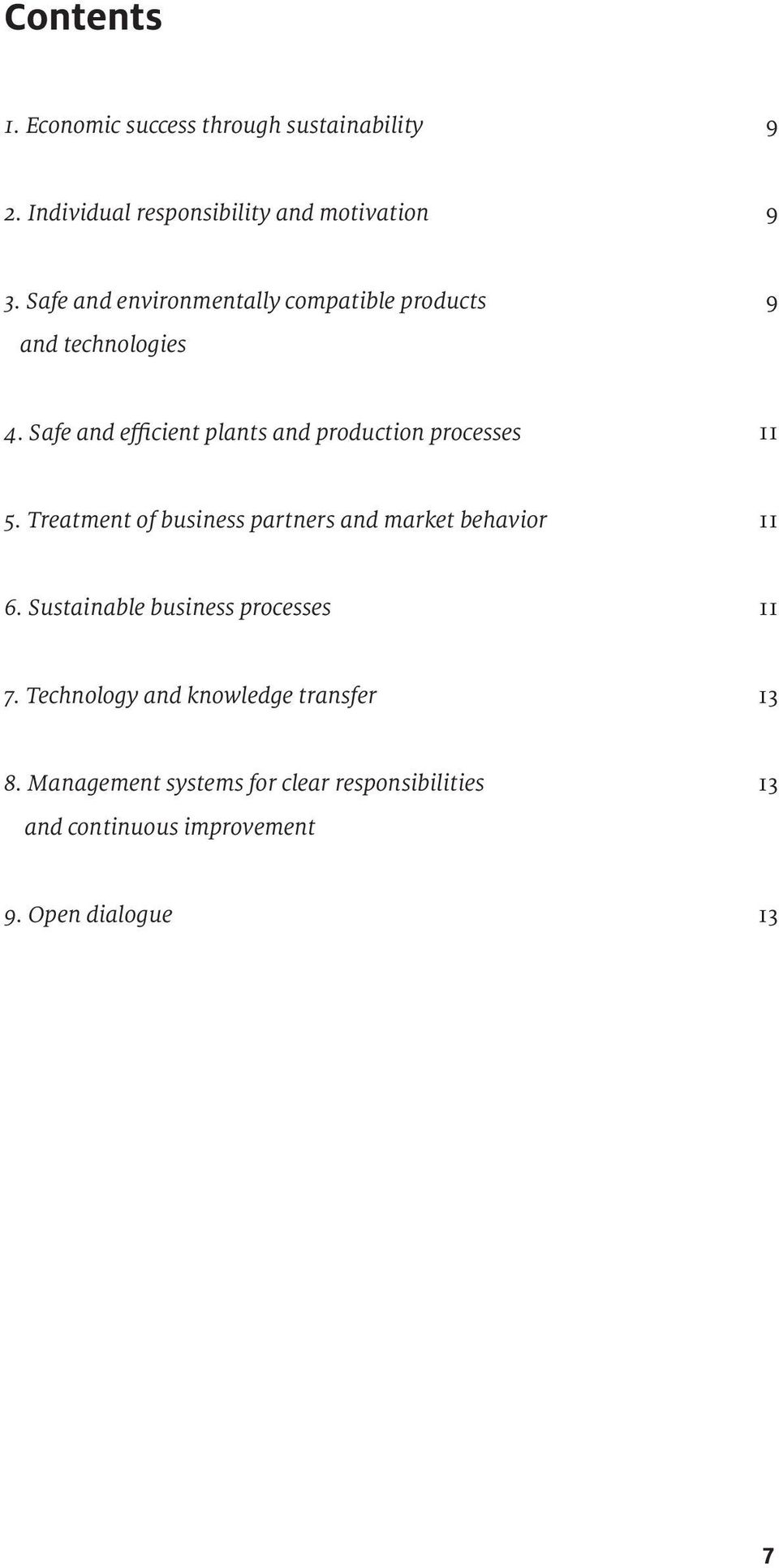 Safe and efficient plants and production processes 11 5. Treatment of business partners and market behavior 11 6.