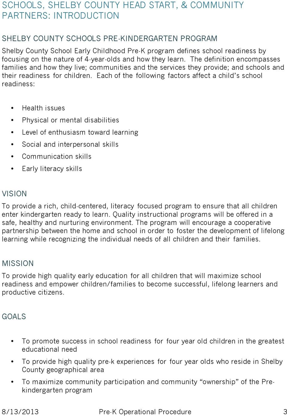 The definition encompasses families and how they live; communities and the services they provide; and schools and their readiness for children.
