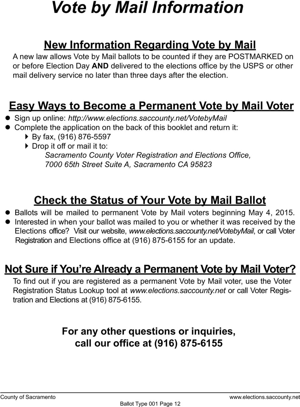 Easy Ways to Become a Permanent Vote by Mail Voter Sign up online: http:///votebymail Complete the application on the back of this booklet and return it: By fax, (916) 876-5597 Drop it off or mail it