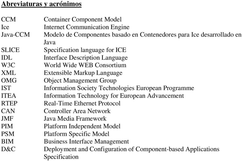 Language Object Management Group Information Society Technologies European Programme Information Technology for European Advancement Real-Time Ethernet Protocol Controller