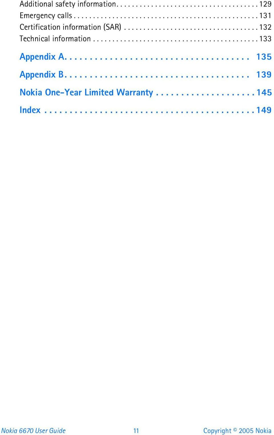 .................................... 135 Appendix B..................................... 139 Nokia One-Year Limited Warranty.