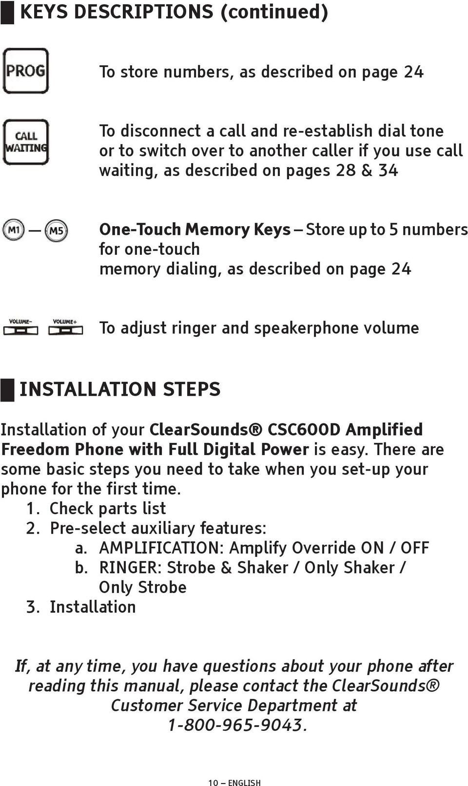ClearSounds CSC600D Amplified Freedom Phone with Full Digital Power is easy. There are some basic steps you need to take when you set-up your phone for the first time. 1. Check parts list 2.