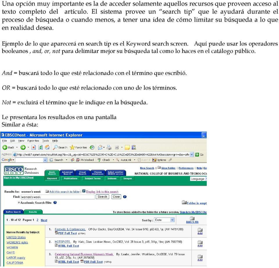 Ejemplo de lo que aparecerá en search tip es el Keyword search screen.