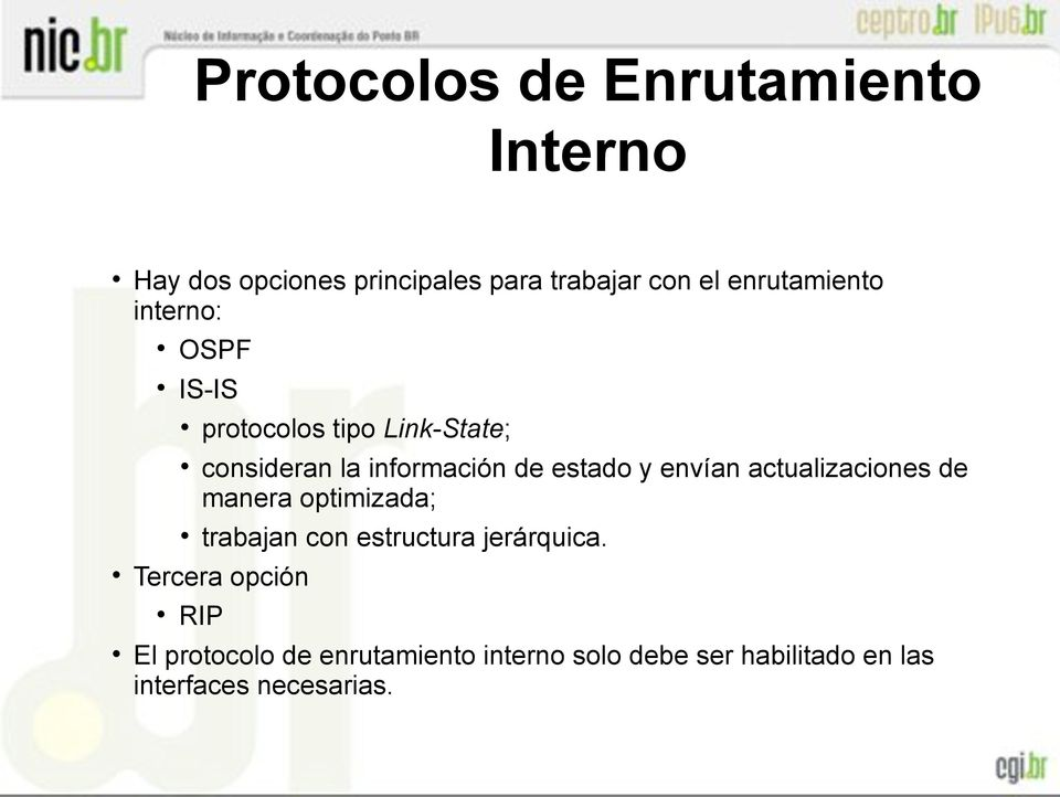 protocolos tipo Link-State;!