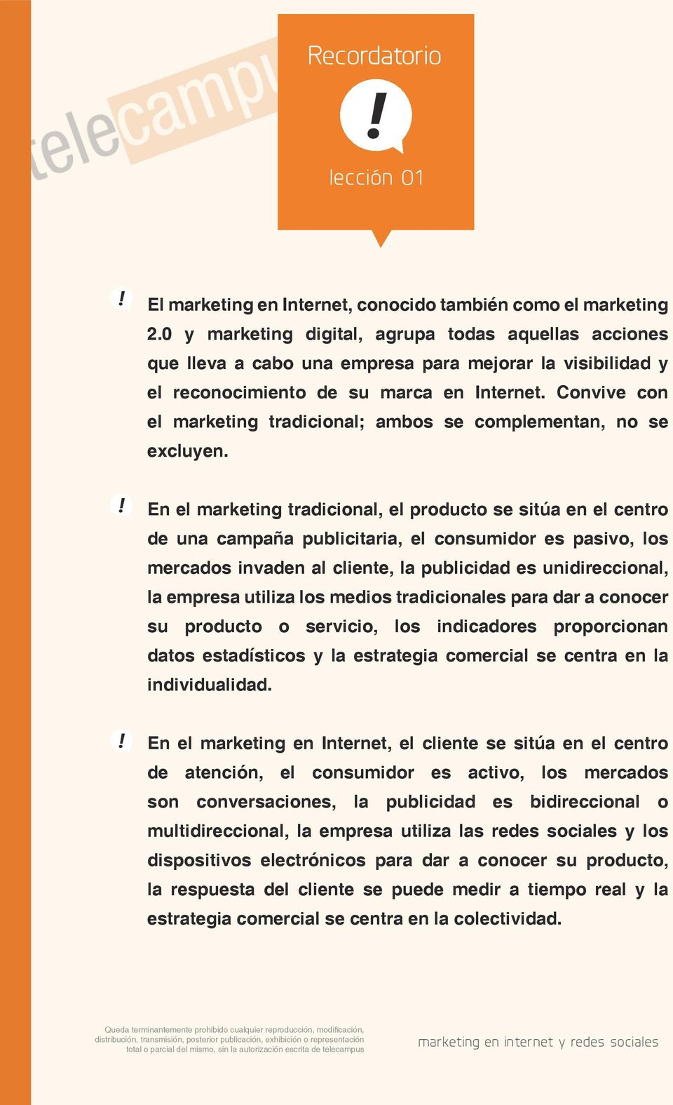 Convive con el marketing tradicional; ambos se complementan, no se excluyen.