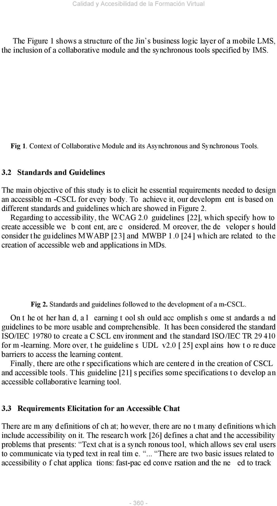 2 Standards and Guidelines The main objective of this study is to elicit he essential requirements needed to design an accessible m -CSCL for every body.