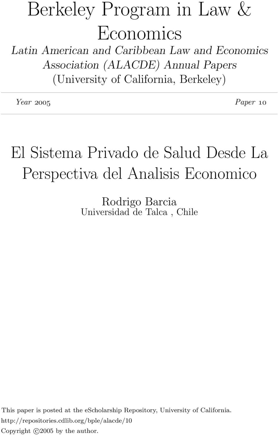 Perspectiva del Analisis Economico Rodrigo Barcia Universidad de Talca, Chile This paper is posted at the