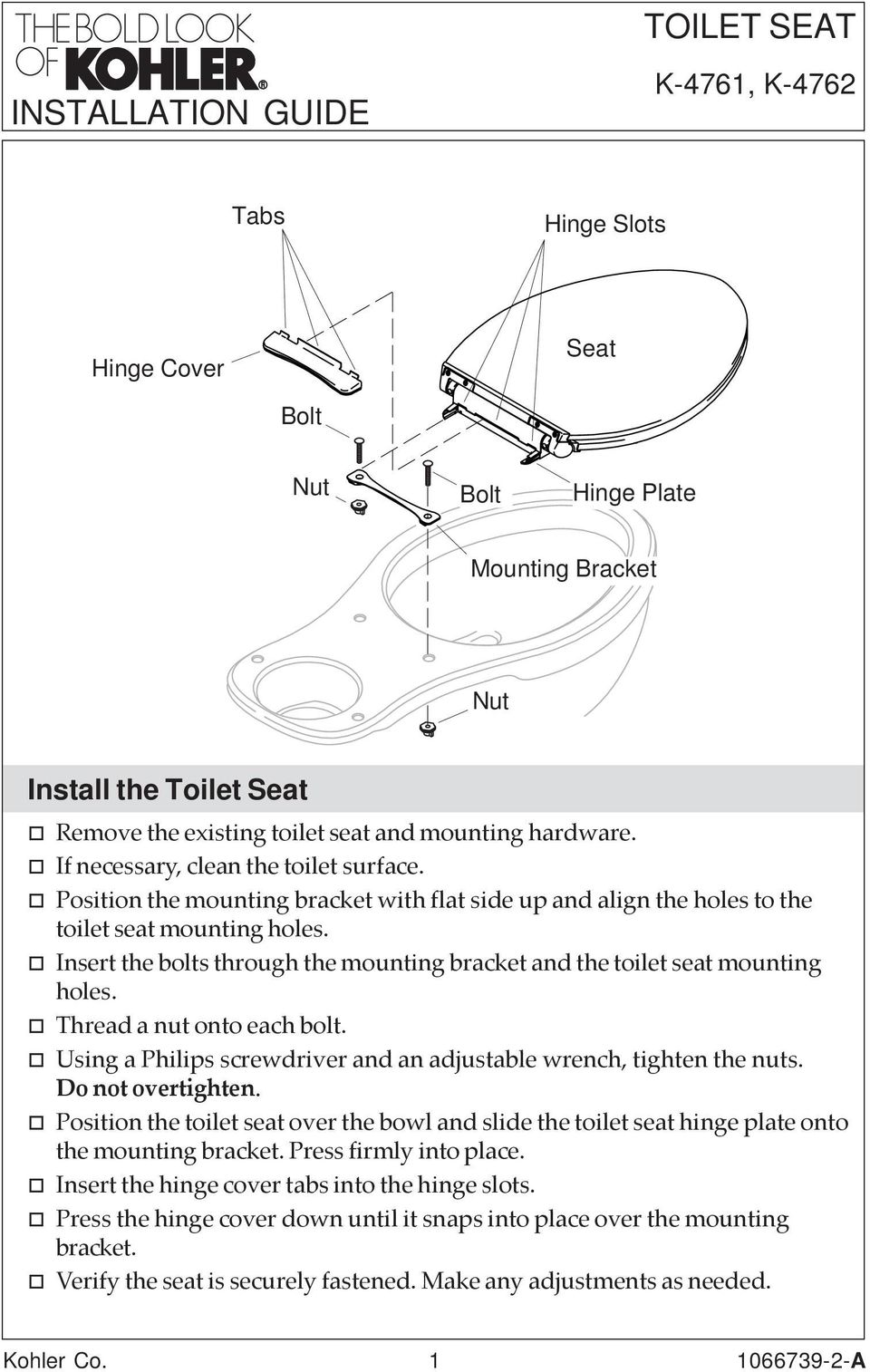 Insert the bolts through the mounting bracket and the toilet seat mounting holes. Thread a nut onto each bolt. Using a Philips screwdriver and an adjustable wrench, tighten the nuts.