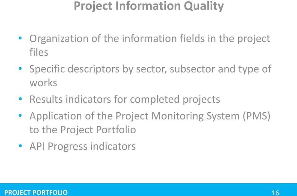 Results indicators for completed projects Application of the Project