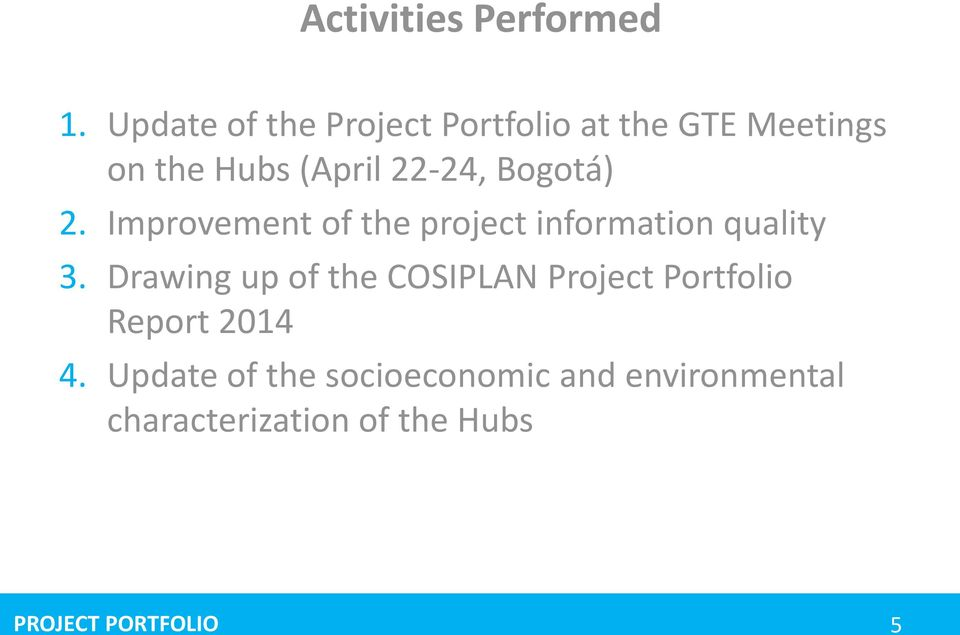 Bogotá) 2. Improvement of the project information quality 3.