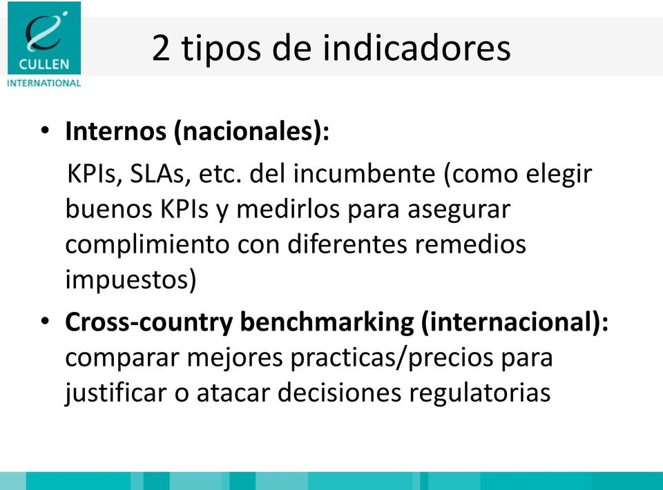 complimiento con diferentes remedios impuestos) Cross-country benchmarking