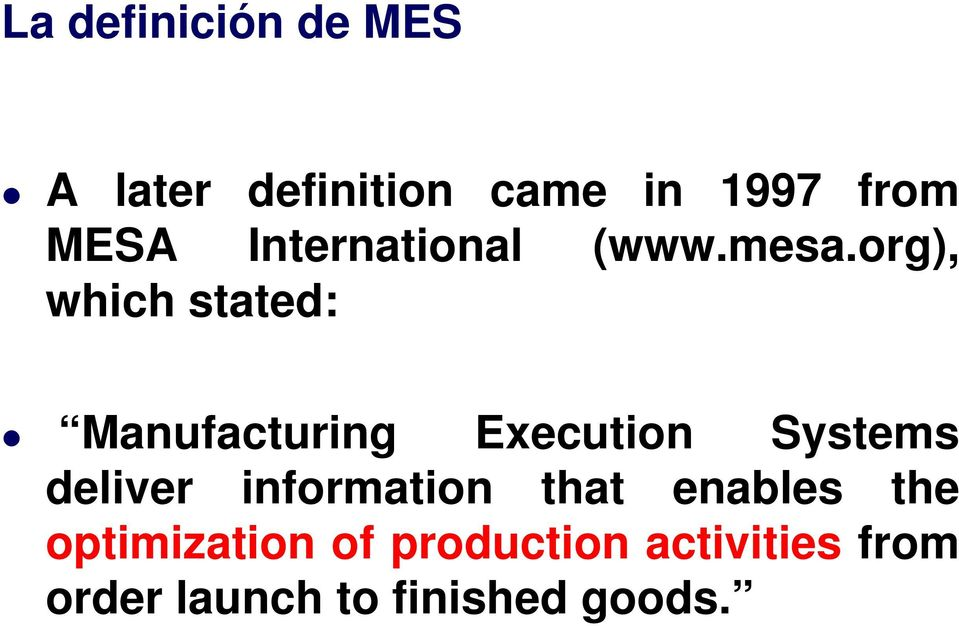 org), which stated: Manufacturing Execution Systems deliver
