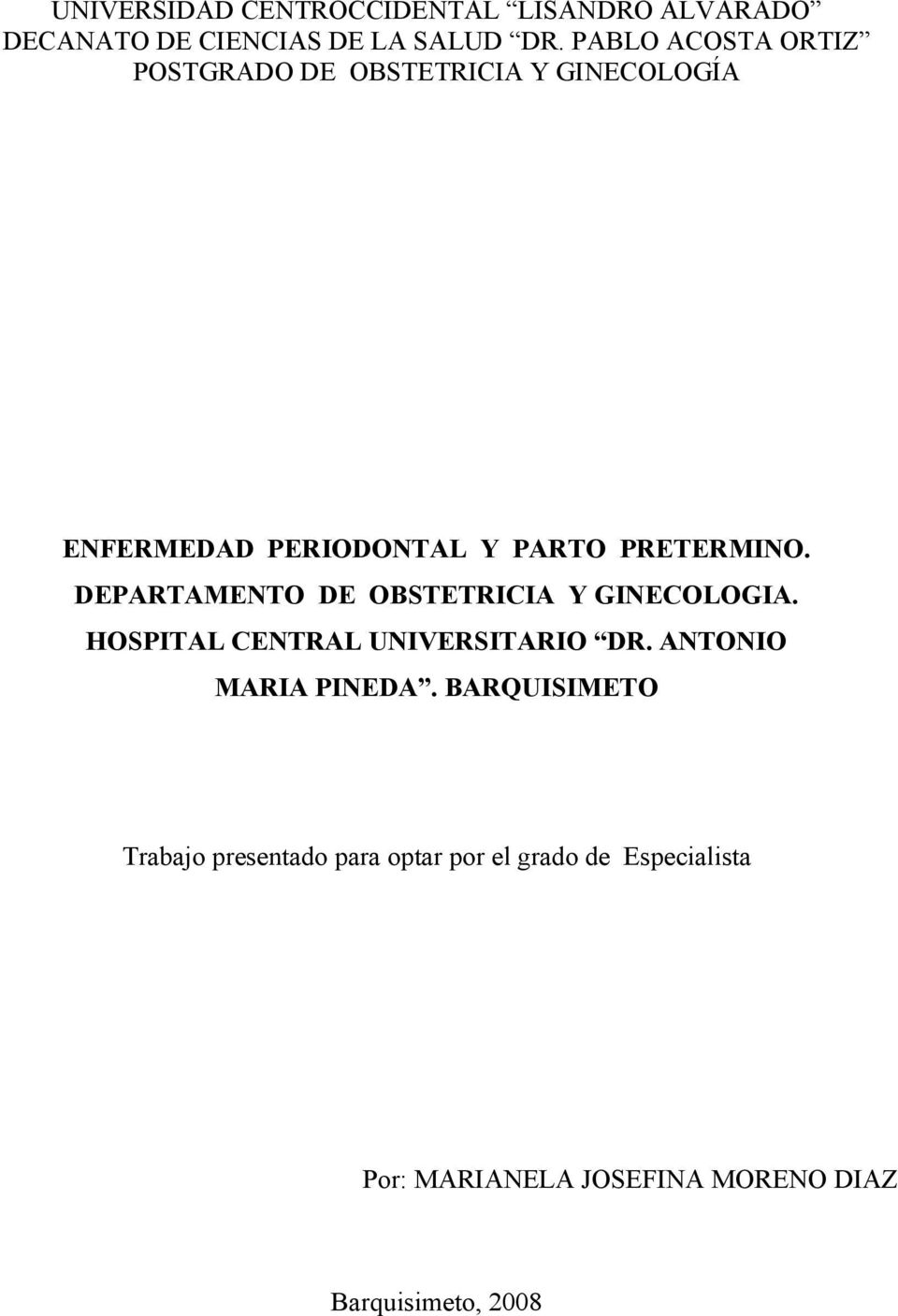 DEPARTAMENTO DE OBSTETRICIA Y GINECOLOGIA. HOSPITAL CENTRAL UNIVERSITARIO DR. ANTONIO MARIA PINEDA.