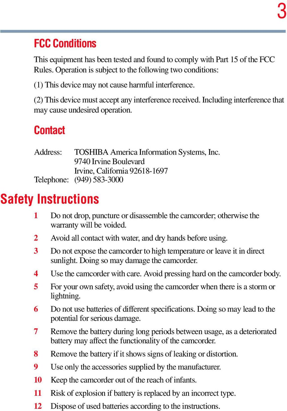 Including interference that may cause undesired operation. Contact Address: TOSHIBA America Information Systems, Inc.