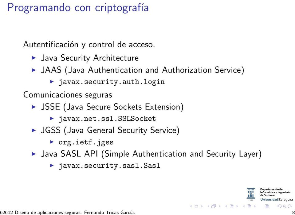 Java Security Architecture JAAS (Java Authentication and Authorization Service) javax.security.auth.