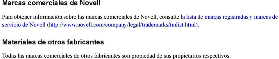 (http://www.novell.com/company/legal/trademarks/tmlist.html).