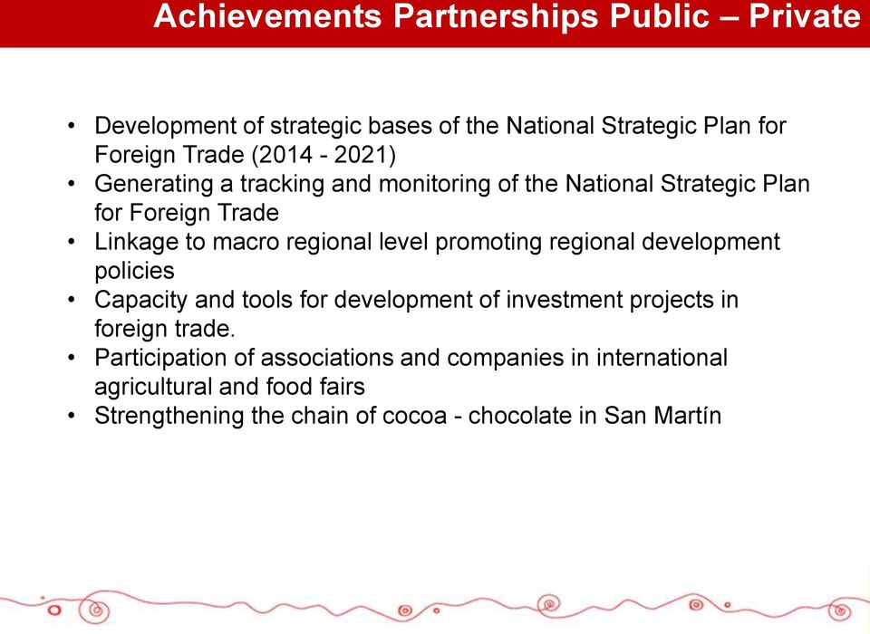 level promoting regional development policies Capacity and tools for development of investment projects in foreign trade.