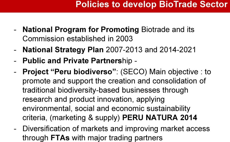and consolidation of traditional biodiversity-based businesses through research and product innovation, applying environmental, social and economic