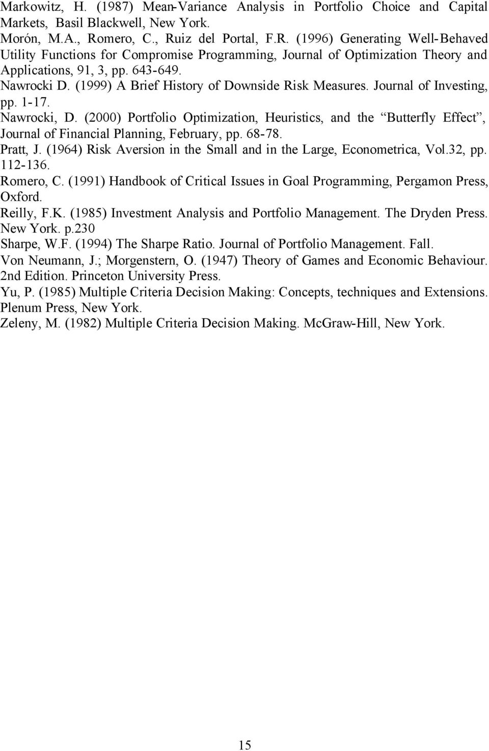 (999) A Brief History of Downside Risk Measures. Journal of Investing, pp. -7. Nawrocki, D.