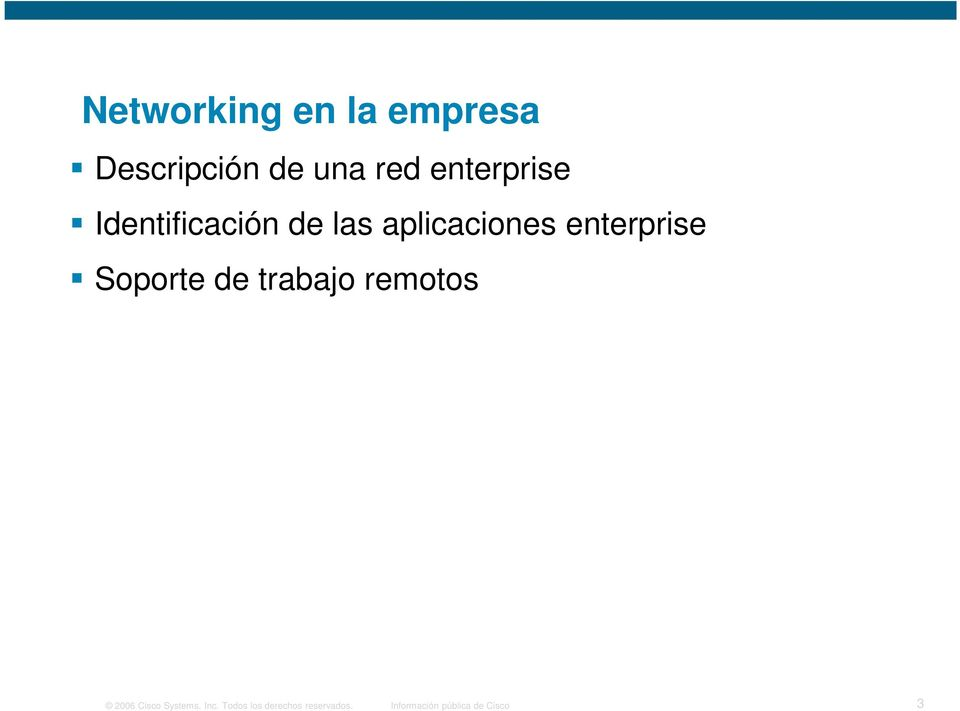enterprise Soporte de trabajo remotos 2006 Cisco