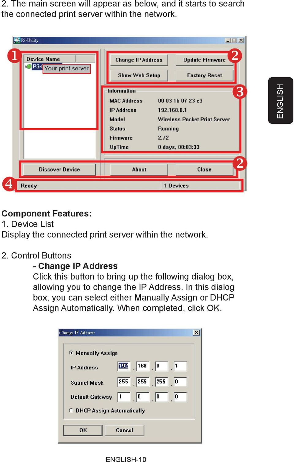 Control Buttons - Change IP Address Click this button to bring up the following dialog box, allowing you to change